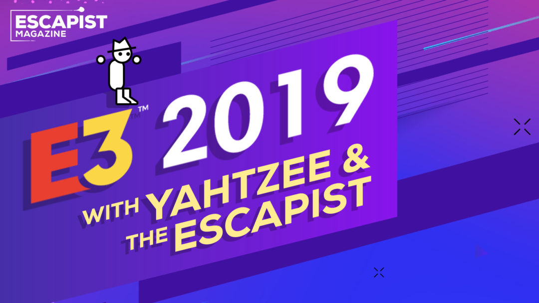 Yahtzee and Escapist Magazine Are Heading to E3 2019