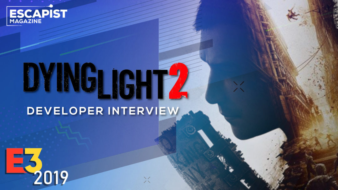 Dying Light 2 Interview - An Ambitious Sequel