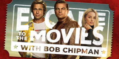 Once Upon a Time in Hollywood Review | Escape to the Movies Bob Chipman
