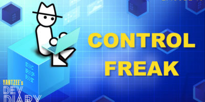 Yahtzee's Dev Diary Episode 10: Control Freak