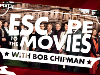 Downton Abbey Review - Escape to the Movies - Bob Chipman