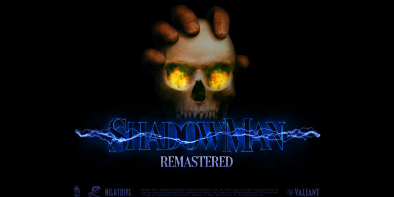 Shadow Man Remastered Valiant Entertainment Nightdive Studios Acclaim Studios